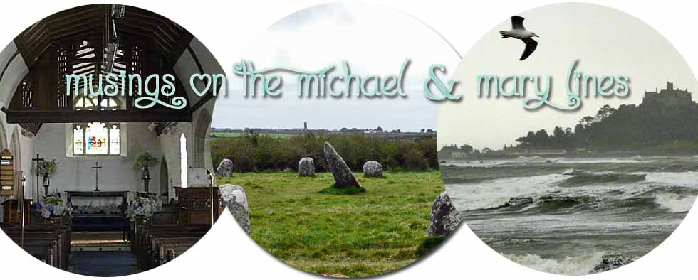 Musings on the Michael and Mary Lines - Guided Tour Penwith Cornwall